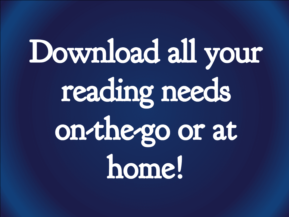 Digital Resources Image says Download all your reading needs on-the-go or at home