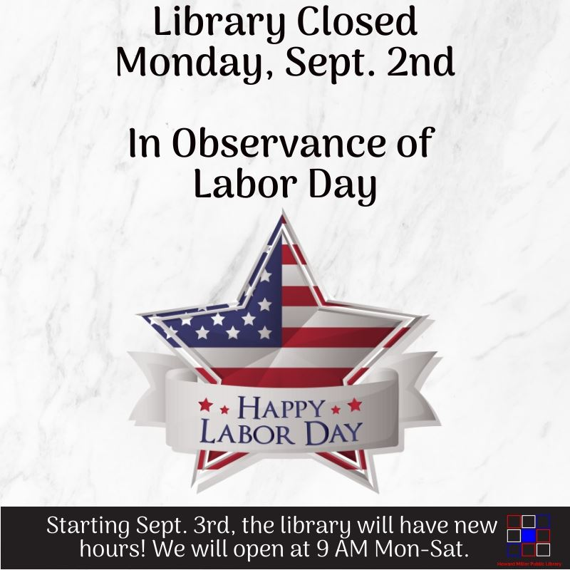 Library is Closed Monday, September 2nd 2019 in honor of Labor Day Website Post