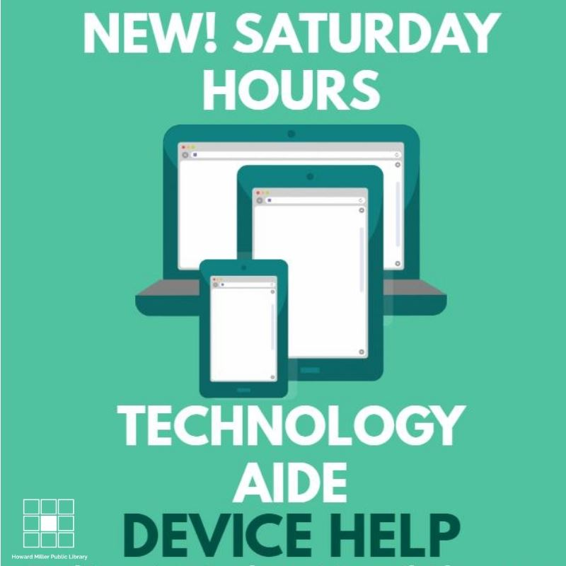 Technology Aide Device Help Saturday Hours Second Saturday of the month from 9 AM until 1230 PM